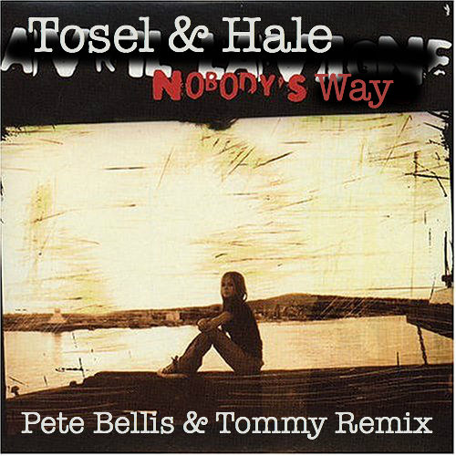Tosel And Hale - Nobody's Way (pete Bellis And Tommy Remix) on Revolution Radio