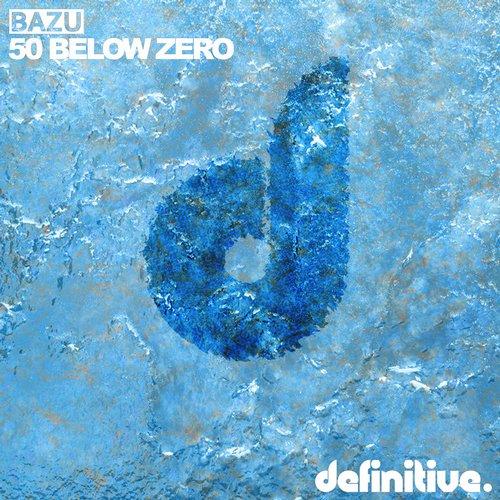 Bazu - 50 Below Zero (john Acquaviva And Olivier Giacomotto Remix) on Revolution Radio