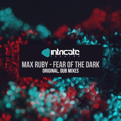 Max Ruby - Fear Of The Dark (original Mix) on Revolution Radio