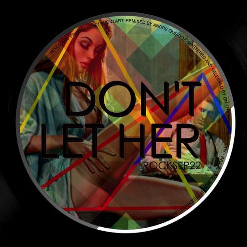 Audio Art - Don't Let Her (original Mix) on Revolution Radio
