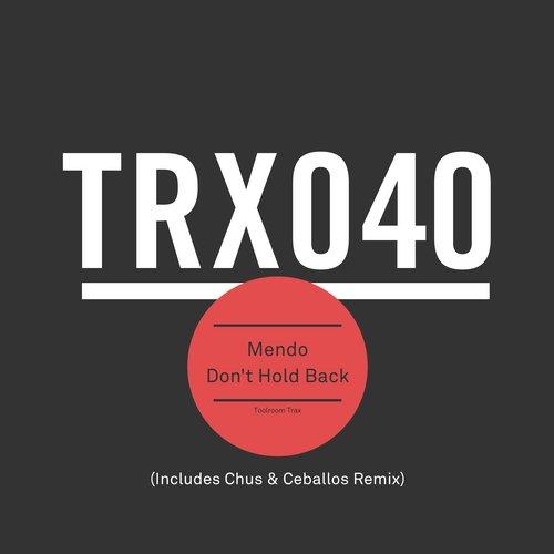 Mendo - Don't Hold Back (chus And Ceballos Remix) on Revolution Radio