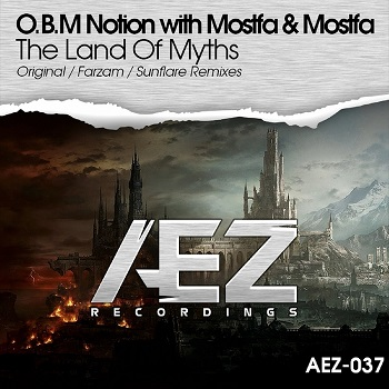 O.b.m Notion With Mostfa And Mostfa - The Land Of Myths (farzam Remix) on Revolution Radio