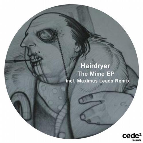 Hairdryer - The Mime (maximus Leads Remix) on Revolution Radio