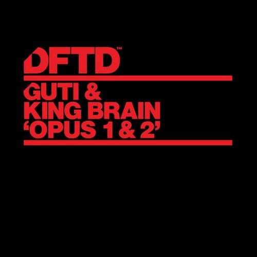 Guti, King Brain - Opus 1 (original Mix) on Revolution Radio