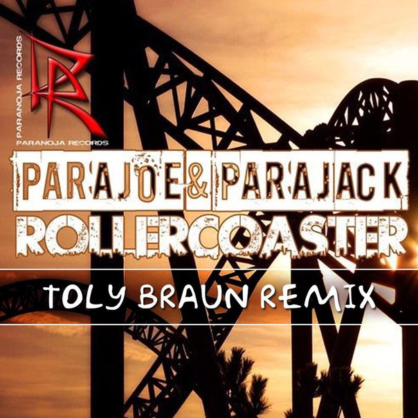 Parajoe Parajack - Rollercoaster (toly Braun Remix) on Revolution Radio