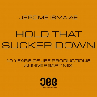 Jerome Isma - Ae - Hold That Sucker Down (jerome Isma-ae´s 10 Year Anniversary Mix) on Revolution Radio