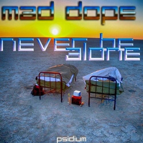 Mad Dope - Never Be Alone (original Mix) on Revolution Radio