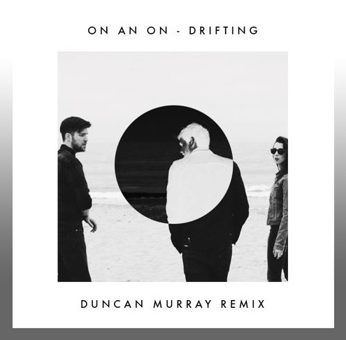 On An On - Drifting (duncan Murray Remix) on Revolution Radio