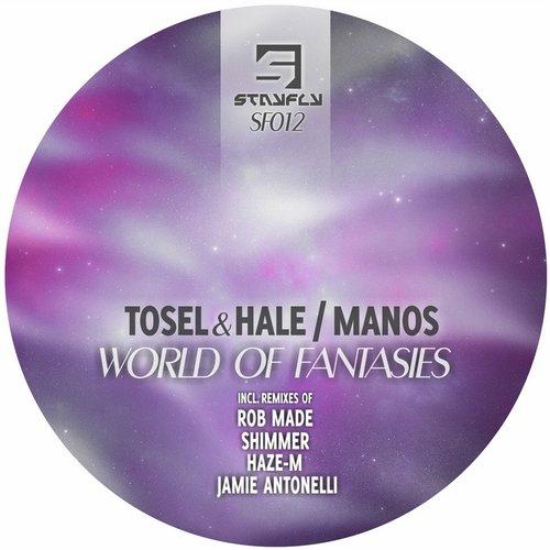 Manos, Tosel And Hale - World Of Fantasies (jamie Antonelli Remix) on Revolution Radio