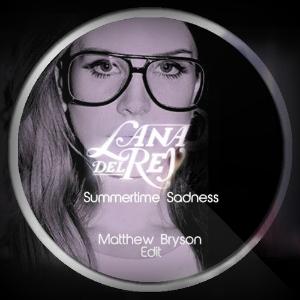 Lana Del Rey - Summertime Sadness(Matthew Bryson Edit) on Revolution Radio