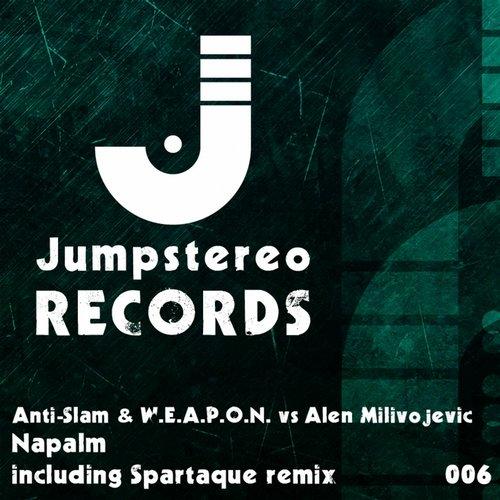 Anti - Slam And W.e.a.p.o.n. Vs. Alen Milivojevic - Napalm (spartaque Remix) on Revolution Radio