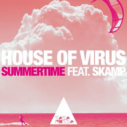 House Of Virus, Skamp - Summertime Feat. Skamp (original Mix) on Revolution Radio