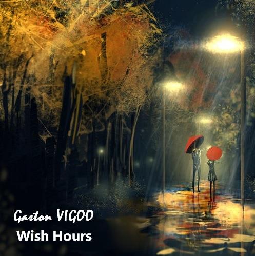 Gaston Vigoo - Wish Hours (original Mix) on Revolution Radio