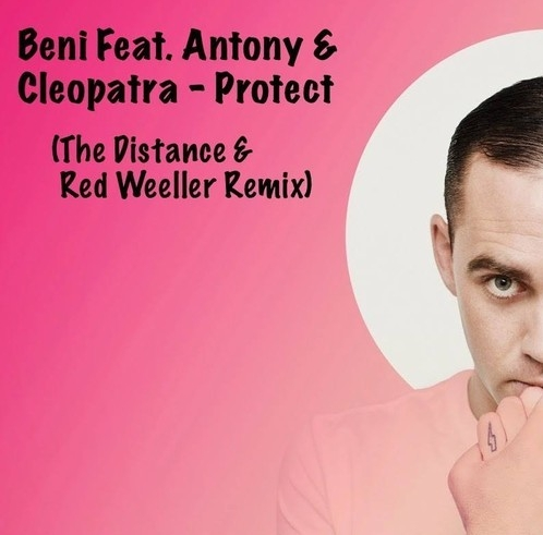 Beni Feat. Antony And Cleopatra - Protect (the Distance And Red Weeler Remix) on Revolution Radio