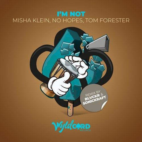 Misha Klein, No Hopes, Tom Forester - I'm Not (blvckr, Sonickraft Remix) on Revolution Radio