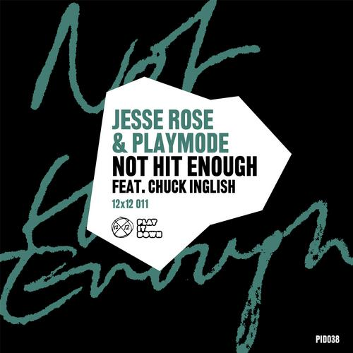 Jesse Rose, Playmode, Chuck Inglish - Not Hit Enough (original Mix) on Revolution Radio