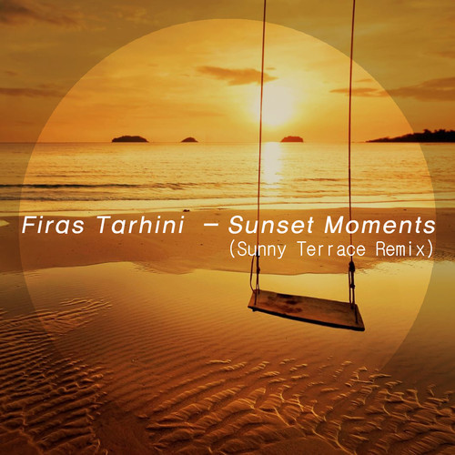 Firas Tarhini - Sunset Moments (sunny Terrace Remix) on Revolution Radio