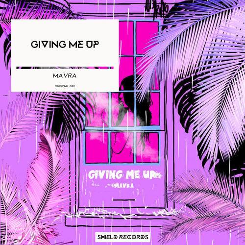 Mavra - Giving Me Up (original Mix) on Revolution Radio