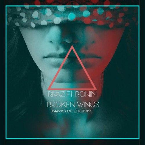 Rivaz Feat. Ronin - Broken Wings (nayio Bitz Remix) on Revolution Radio