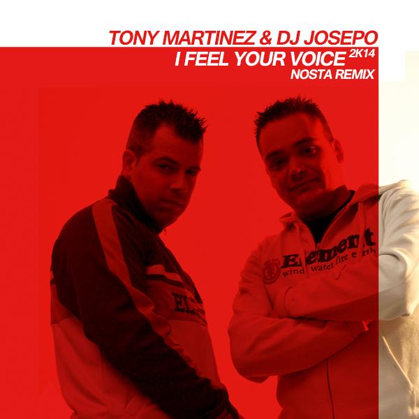 Tony Martinez And Dj Josepo - I Feel Your Voice 2k14 (nosta Remix) on Revolution Radio