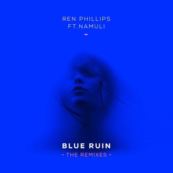 Ren Phillips Feat Namuli - Blue Ruin (s9 Remix) on Revolution Radio