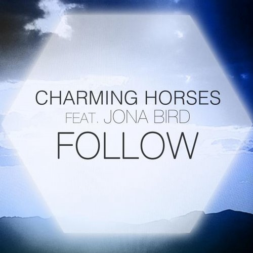 Charming Horses Feat. Jona Bird - Follow (original Mix) on Revolution Radio
