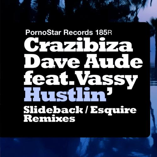 Dave Aude, Crazibiza, Vassy - Hustlin (slideback Remix) on Revolution Radio