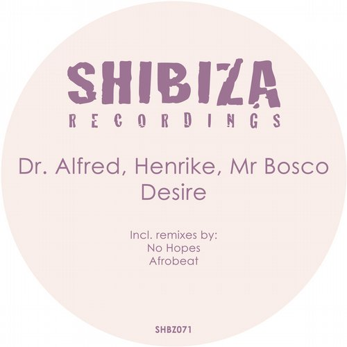 Dr. Alfred, Henrike And Mr Bosco - Desire. on Revolution Radio