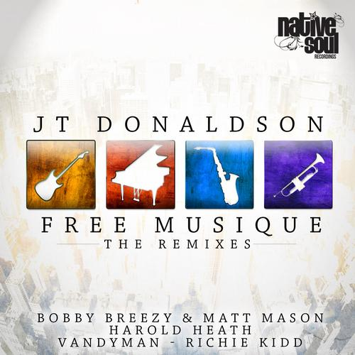Jt Donaldson - Free Musique (bobby Breezy, Matt Mason Remix) on Revolution Radio