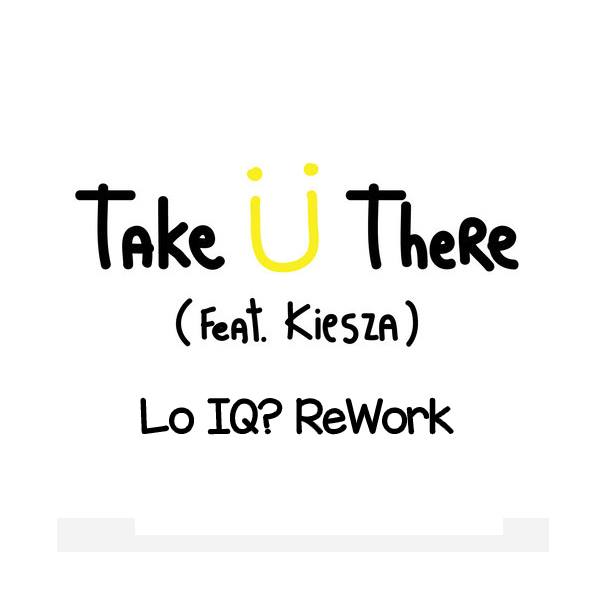 Jack U Feat. Kiesza - Take U There (lo Iq Rework) on Revolution Radio