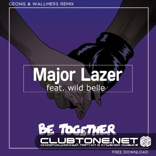 Major Lazer Feat. Wild Belle - Be Together (geonis And Wallmers Remix) on Revolution Radio