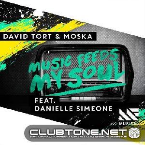 David Tort And Moska – Music Feeds My Soul (feat. Danielle Simeone) [original Mix] on Revolution Radio