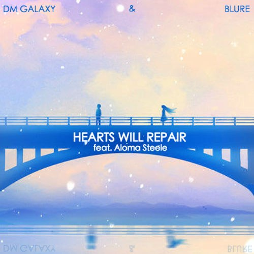 Dm Galaxy And Blure - Hearts Will Repair (feat. Aloma Steele) on Revolution Radio