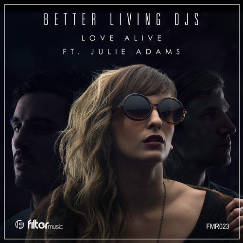 Better Living Djs – Love Alive Feat Julie Adams (faiith Remix) on Revolution Radio