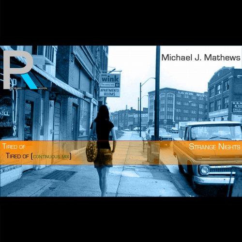 Michael J. Mathews - Tired Of (original Mix) on Revolution Radio