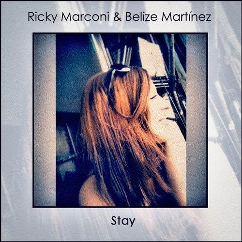 Ricky Marconi, Belize Martinez - Stay (original Mix) on Revolution Radio