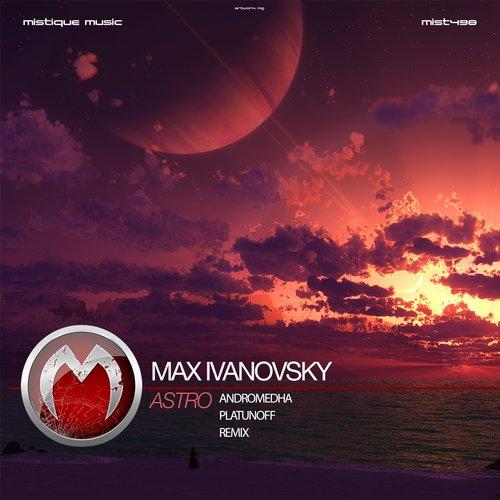 Max Ivanovsky - Astro (andromedha 'spacedust' Remix) on Revolution Radio