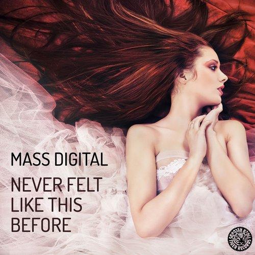 Mass Digital - Never Felt Like This Before (original Mix) on Revolution Radio