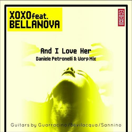 Bellanova, Xoxo - And I Love Him (daniele Petronelli And Worp Mix) on Revolution Radio