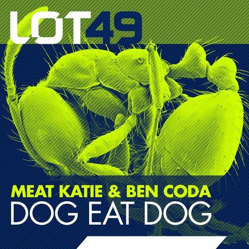 Meat Katie, Ben Coda - Dog Eat Dog (original Mix) on Revolution Radio