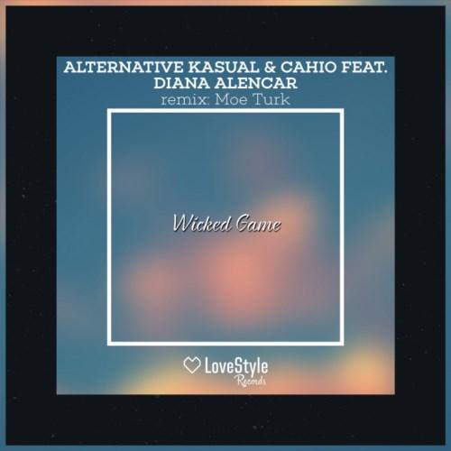 Alternative Kasual And Cahio Feat. Diana Alencar - Wicked Game (original Mix) on Revolution Radio