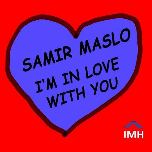 Samir Maslo - I'm In Love With (original Mix) on Revolution Radio