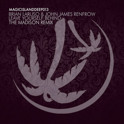 Brian Laruso, John James Renfrow - Leave Yourself Behind (the Madison Remix) on Revolution Radio