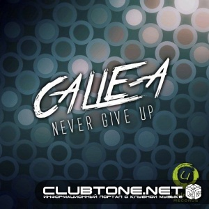 Calle - A - Never Give Up (original Mix) on Revolution Radio