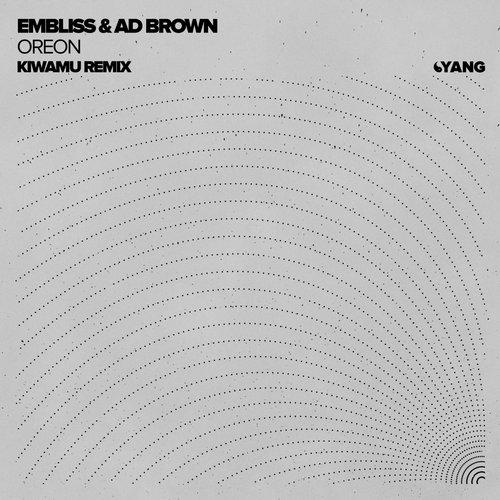 Embliss And Ad Brown - Oreon (kiwamu Remix) on Revolution Radio