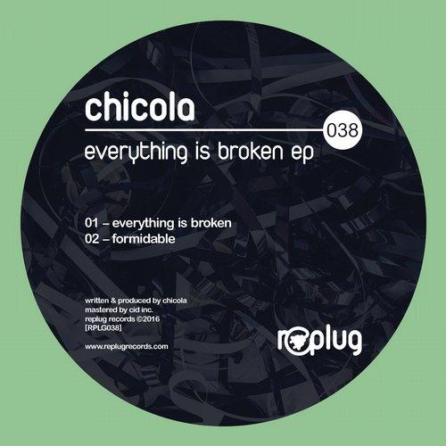 Chicola - Everything Is Broken (original Mix) on Revolution Radio