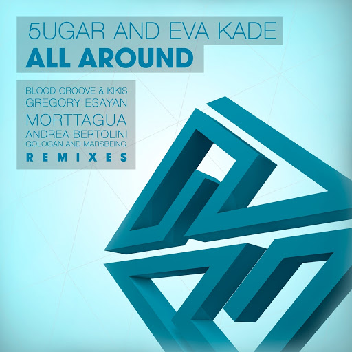 5ugar And Eva Kade - All Around (original Mix) on Revolution Radio