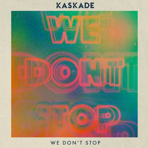 Kaskade - We Don't Stop (original Mix) on Revolution Radio