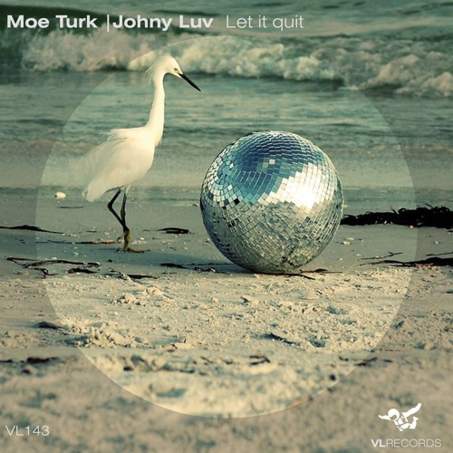 Moe Turk, Johny Luv - Let It Quit (original Mix) on Revolution Radio