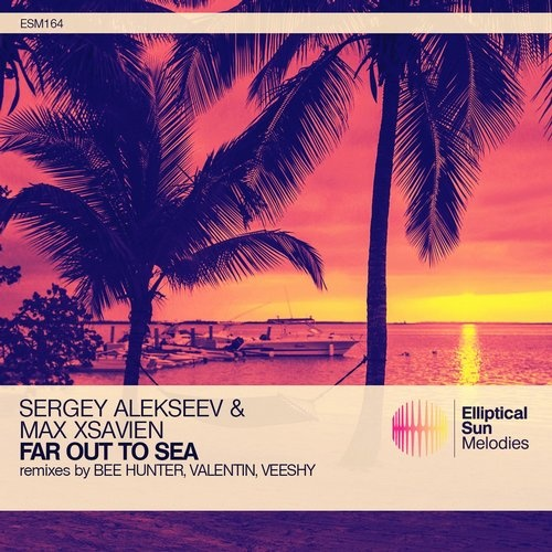 Sergey Alekseev, Max Xsavien - Far Out To Sea (valentin Remix) on Revolution Radio